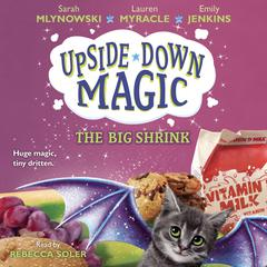 The Big Shrink Audiobook, by Emily Jenkins, Lauren Myracle, Sarah Mlynowski