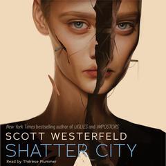 Shatter City Audiobook, by Scott Westerfeld