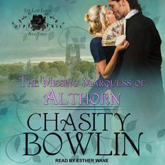 The Missing Marquess of Althorn Audiobook, by Chasity Bowlin