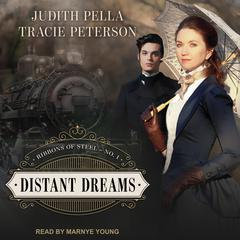 Distant Dreams Audiobook, by Judith Pella, Tracie Peterson