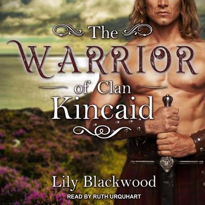 The Warrior of Clan Kincaid Audiobook, by Lily Blackwood