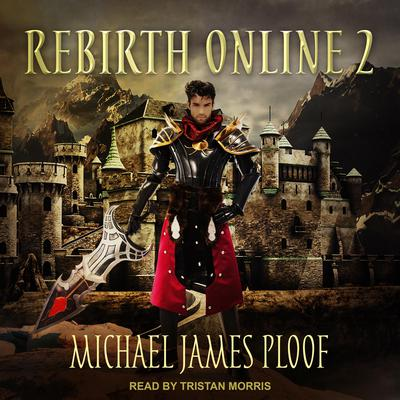 Rebirth Online 2 Audiobook, by Michael James Ploof