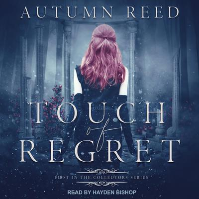Touch of Regret Audiobook, by Autumn Reed