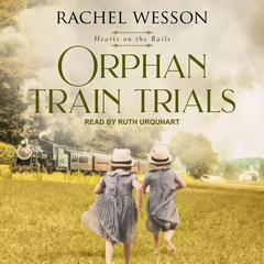 Orphan Train Trials Audiobook, by Rachel Wesson