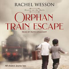 Orphan Train Escape Audiobook, by Rachel Wesson