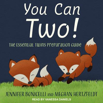 You Can Two!: The Essential Twins Preparation Guide Audiobook, by Jennifer Bonicelli