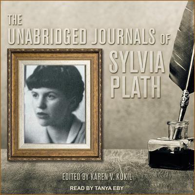 The Unabridged Journals of Sylvia Plath Audiobook, by Sylvia Plath