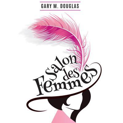 Salon des Femmes Audiobook, by Gary M. Douglas