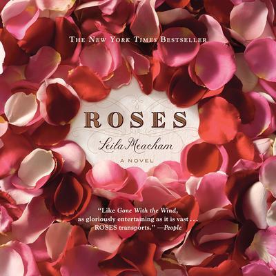 Roses Audiobook, by Leila Meacham