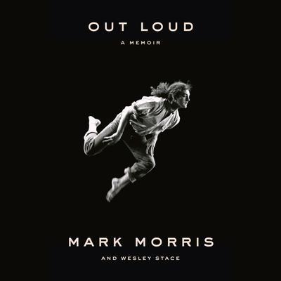 Out Loud: A Memoir Audiobook, by Mark Morris