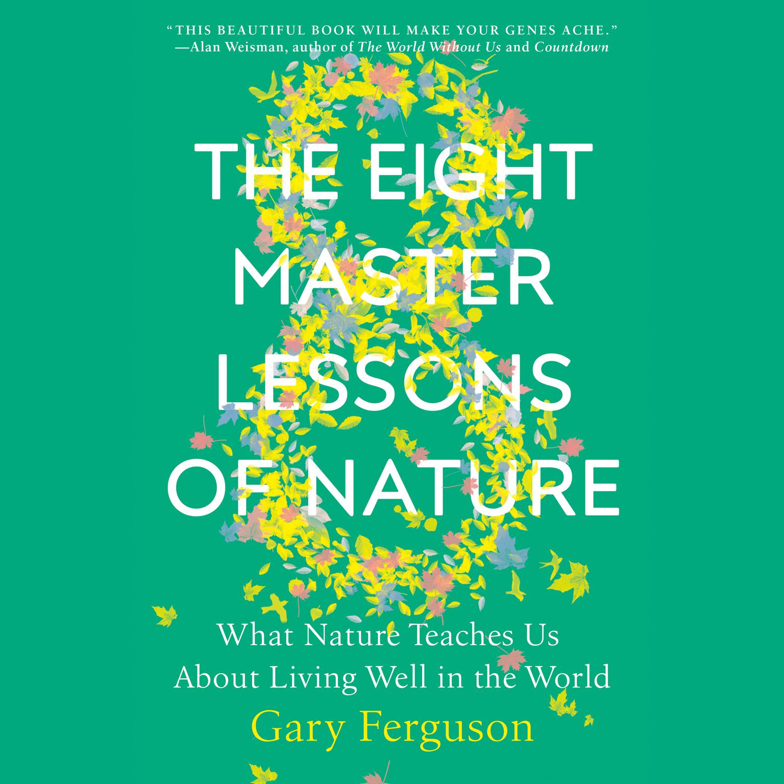 Printable The Eight Master Lessons of Nature: What Nature Teaches Us About Living Well in the World Audiobook Cover Art