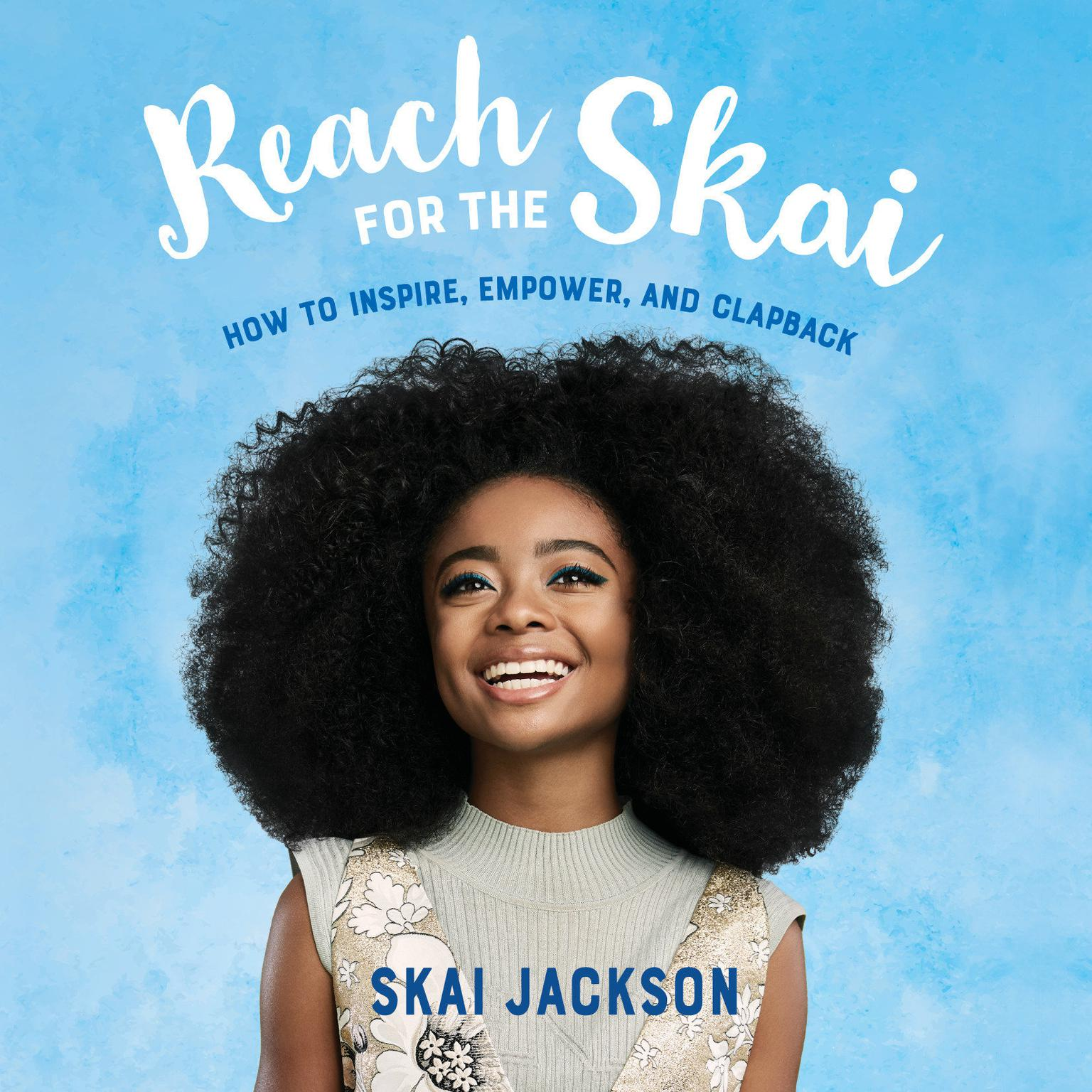 Printable Reach for the Skai: How to Inspire, Empower, and Clapback Audiobook Cover Art