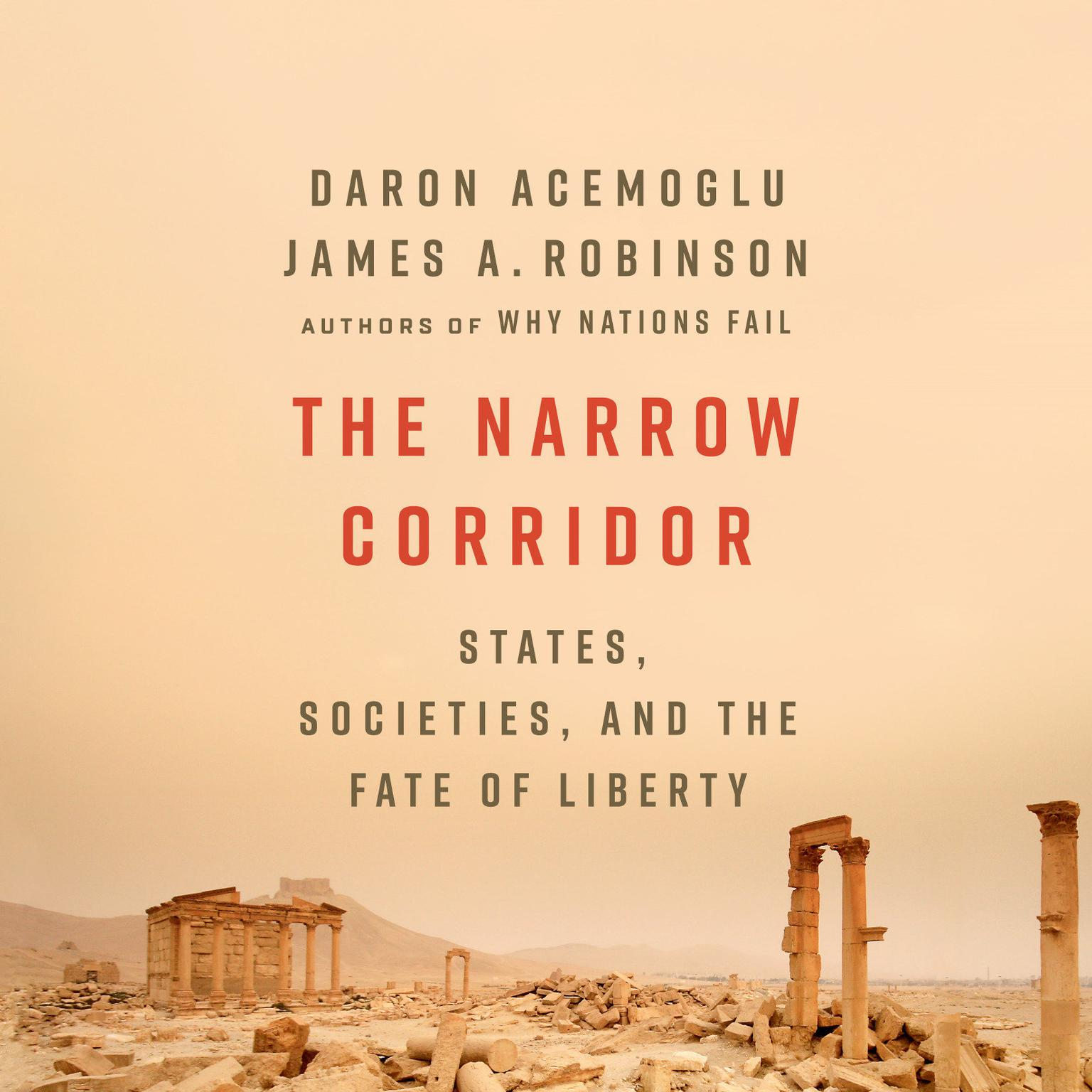 The Narrow Corridor: States, Societies, and the Fate of Liberty Audiobook, by Daron Acemoglu