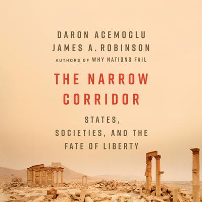 Balance of Power: States, Societies, and the Narrow Corridor to Liberty Audiobook, by Daron Acemoglu