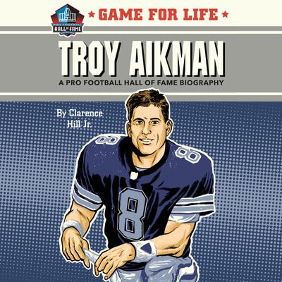 Game for Life: Troy Aikman Audiobook, by Clarence Hill