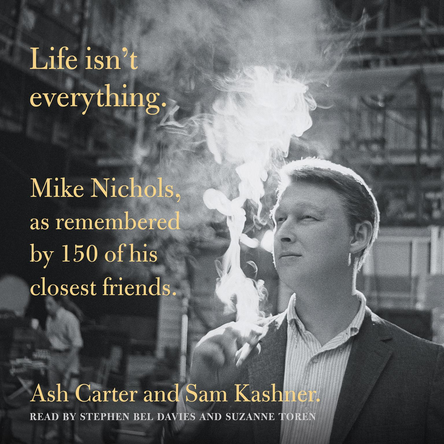 Printable Life Isn't Everything: Mike Nichols, as remembered by 150 of his closest friends. Audiobook Cover Art