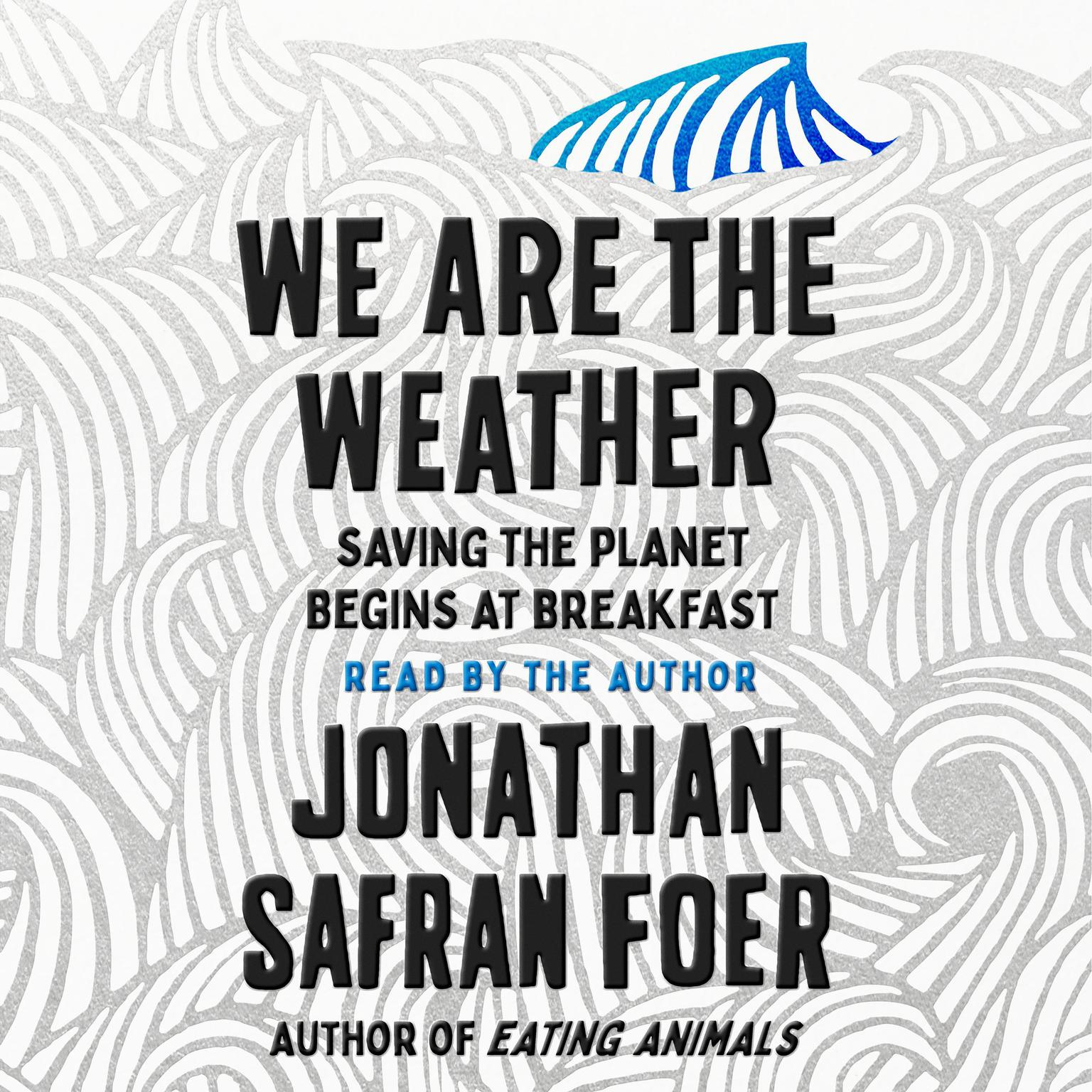 Printable We Are the Weather: Saving the Planet Begins at Breakfast Audiobook Cover Art