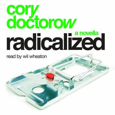 Radicalized: A Novella Audiobook, by Cory Doctorow