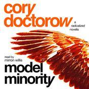 Model Minority: A Radicalized Novella Audiobook, by Cory Doctorow
