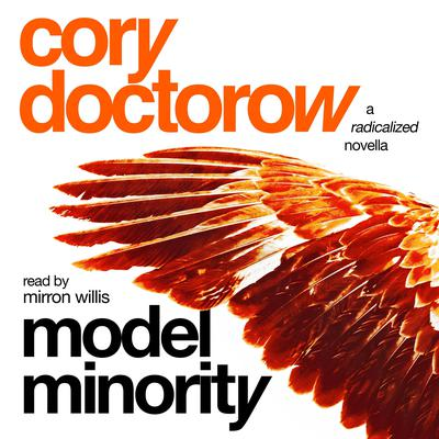 Model Minority: A Radicalized Novella Audiobook, by Cory Doctorow