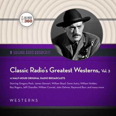 Classic Radio's Greatest Western, Vol. 3 Audiobook, by Black Eye Entertainment