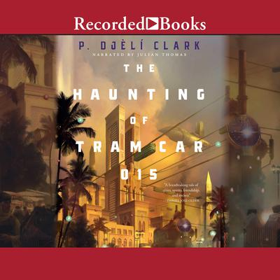 The Haunting of Tram Car 015 Audiobook, by P. Djèli Clark