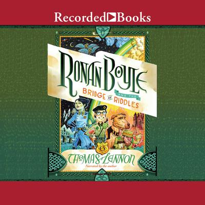 Ronan Boyle and the Bridge of Riddles Audiobook, by Thomas Lennon