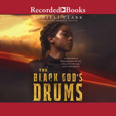 The Black Gods Drums Audiobook, by P. Djèli Clark