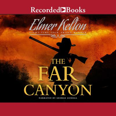 The Far Canyon Audiobook, by Elmer Kelton