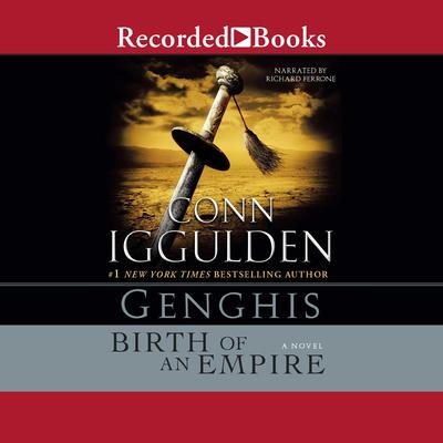 Genghis: Birth of an Empire Audiobook, by Conn Iggulden