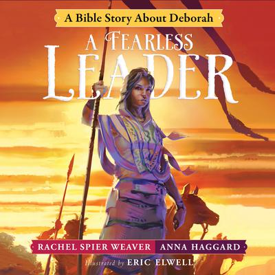 A Fearless Leader: A Bible Story About Deborah Audiobook, by Rachel Spier Weaver