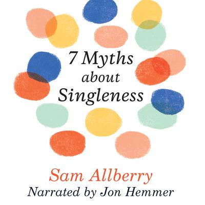7 Myths About Singleness Audiobook, by
