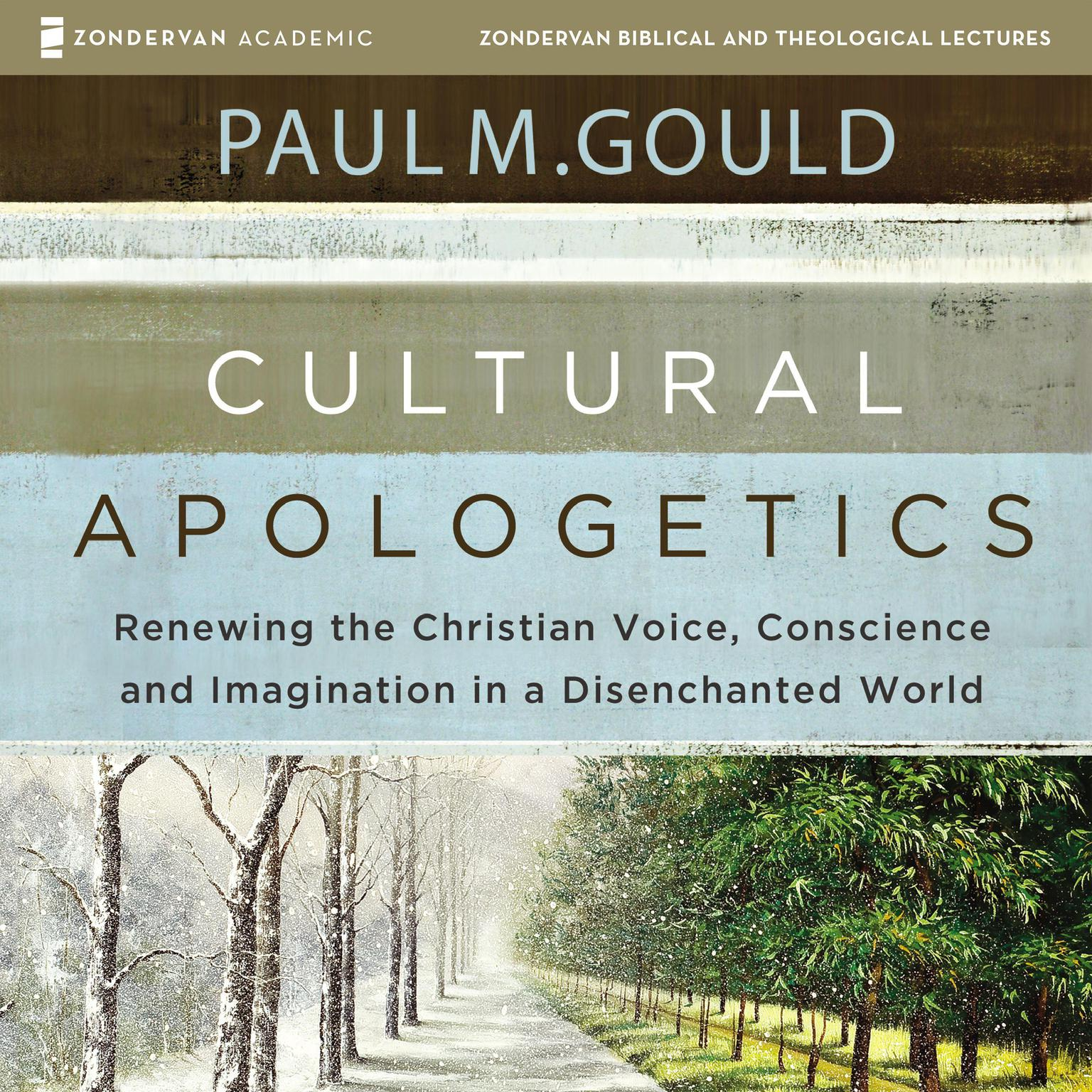Printable Cultural Apologetics: Audio Lectures: Renewing the Christian Voice, Conscience, and Imagination in a Disenchanted World Audiobook Cover Art