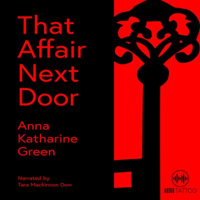 That Affair Next Door Audiobook, by Anna Katharine Green