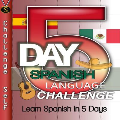 5-Day Spanish Language Challenge Audiobook, by Challenge Self