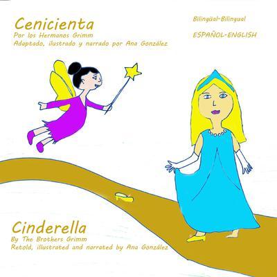Cinderella Cenicienta Audiobook, by Ana Gonzalez