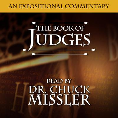 Judges: An Expositional Commentary Audiobook, by Chuck Missler