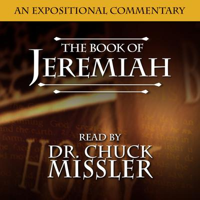 Jeremiah: An Expositional Commentary Audiobook, by Chuck Missler