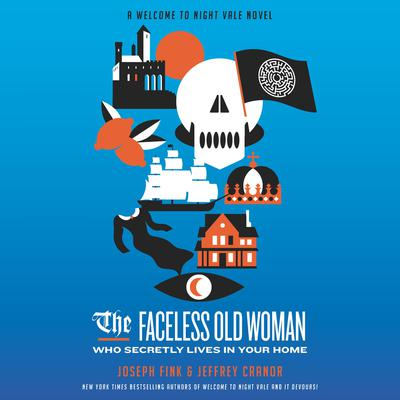 The Faceless Old Woman Who Secretly Lives in Your Home: A Welcome to Night Vale Novel Audiobook, by Jeffrey Cranor
