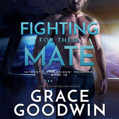 Fighting for Their Mate Audiobook, by Grace Goodwin