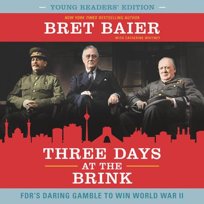 Three Days at the Brink: Young Readers' Edition: FDR's Daring Gamble to Win World War II Audiobook, by