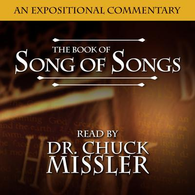 Song of Songs: An Expositional Commentary Audiobook, by Chuck Missler