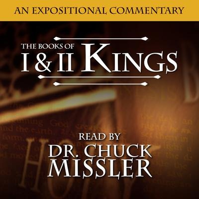 I & II Kings: An Expositional Commentary Audiobook, by Chuck Missler