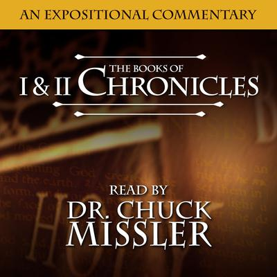 I & II Chronicles: An Expositional Commentary Audiobook, by Chuck Missler