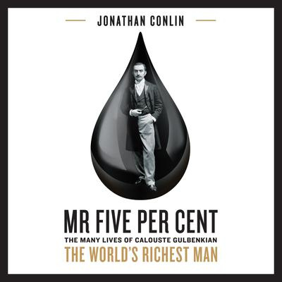 Mr Five Per Cent: The Many Lives of Calouste Gulbenkian, the Worlds Richest Man Audiobook, by Jonathan Conlin