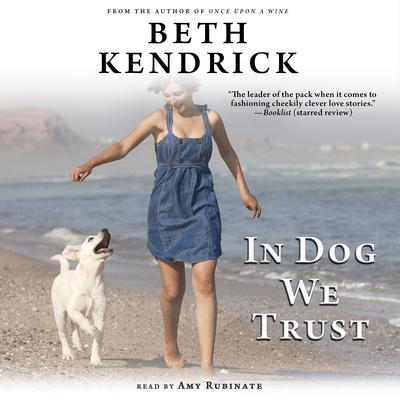 In Dog We Trust Audiobook, by Beth Kendrick