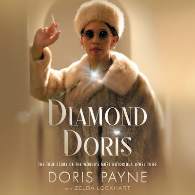 Diamond Doris: The Sensational True Story of the World's Most Notorious International Jewel Thief Audiobook, by Doris Payne