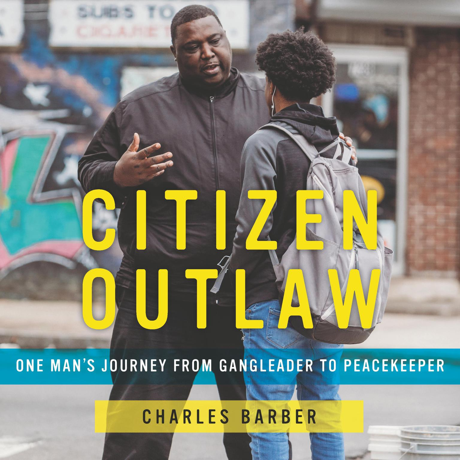 Printable Citizen Outlaw: One Man's Journey from Gangleader to Peacekeeper Audiobook Cover Art