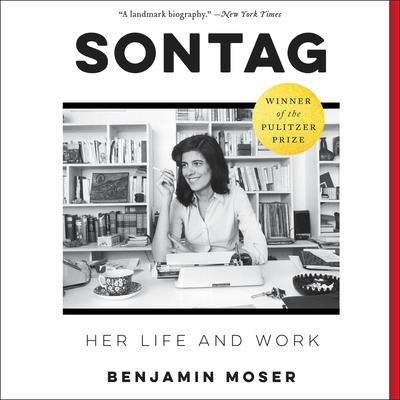 Sontag: Her Life and Work Audiobook, by Benjamin Moser