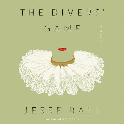 The Divers Game: A Novel Audiobook, by Jesse Ball